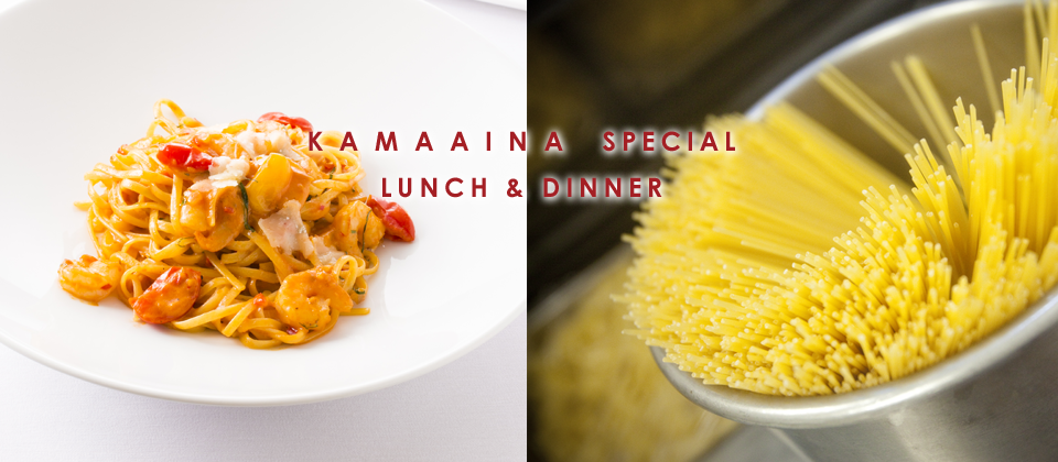 Kamaaina Special Lunch & Dinner